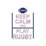 Keep Calm & Play Rugby