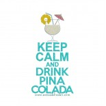 Keep Calm & Drink Pina Colada