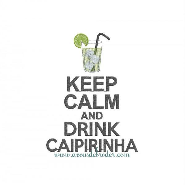 Keep Calm & Drink Caipirinha